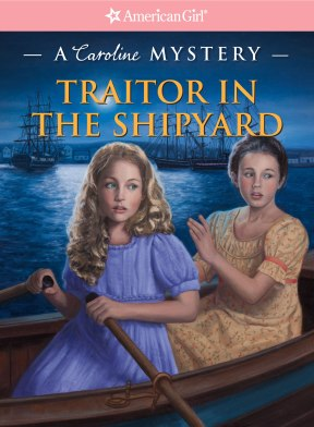 Traitor in the Shipyard by Kathleen Ernst