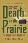 Front cover image for Death on the Prairie by Kathleen Ernst, published by Midnight Ink Books.