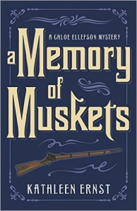 Image of the cover of the seventh Chloe Ellefson mystery, A Memory of Muskets, by bestselling author Kathleen Ernst, published by Midnight Ink.
