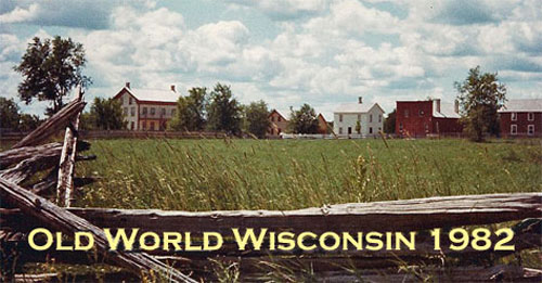 View of the Crossroads Village at Old World Wisconsin in 1982.