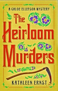Front cover of the Chloe Ellefson Mystery #2, The Heirloom Murders, by bestselling author Kathleen Ernst, published by Midnight Ink Books.