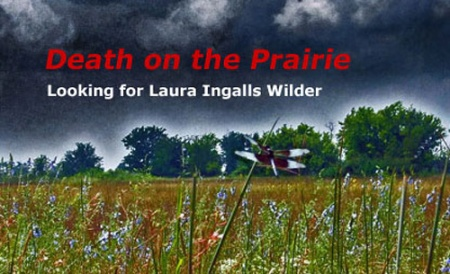 Death on the Prairie / Looking for Laura Ingalls Wilder graphic by Scott Meeker.